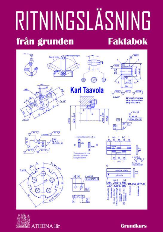 Ritningsläsning från grunden. Faktabok av Karl Taavola