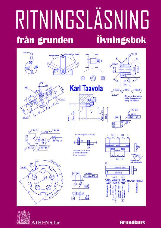 Ritningsläsning från grunden. Övningsbok av Karl Taavola
